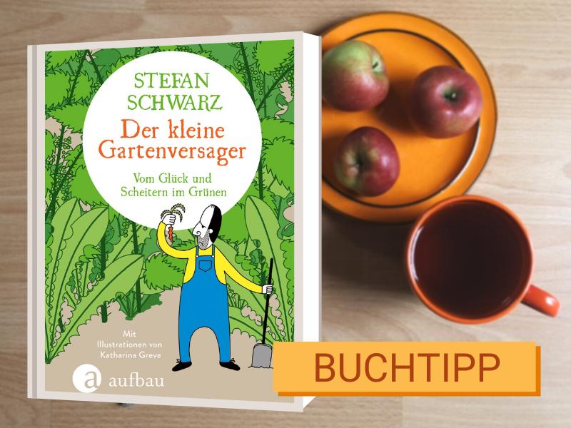 Buchtipp Der kleine Gartenversager, Stefan Schwarz
