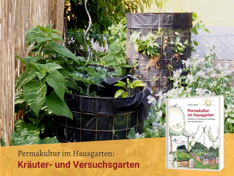 Gartenvorstellung: Ein Kräuter- und Versuchsgarten in Kolitzheim (Foto © Ökobuch)